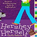 Hershey Herself Audiobook by Cecilia Galante Narrated by Therese Plummer