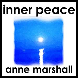 Inner Peace: 21 Minutes of Peace, Calm and Deep Relaxation | [Anne Marshall]