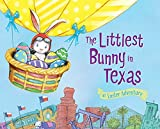 img - for The Littlest Bunny in Texas: An Easter Adventure book / textbook / text book