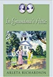 img - for In Grandma's Attic (Celebrate Big Decisions) book / textbook / text book