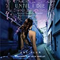 Until I Die Audiobook by Amy Plum Narrated by Julia Whelan