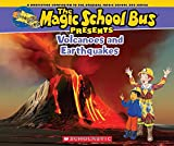 Magic School Bus Presents: Volcanoes & Earthquakes: A Nonfiction Companion to the Original Magic School Bus Series