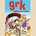 Grk Smells a Rat! Audiobook by Joshua Doder Narrated by Clive Mantle