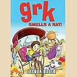 Grk Smells a Rat! | Joshua Doder