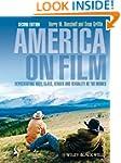 America on Film: Representing Race, C...