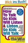 How to Talk So Kids Will Listen & Lis...