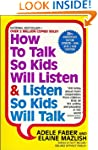 How To Talk So Kids Will Listen &amp; Lis...