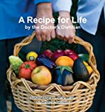 img - for A Recipe for Life by the Doctor's Dietitian book / textbook / text book