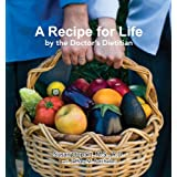 A Recipe for Life by the Doctor's Dietitian ~ Susan B. Dopart