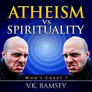 Atheism vs. Spirituality Audiobook