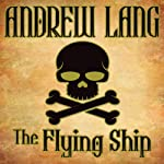 The Flying Ship | Andrew Lang