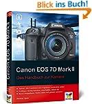 Canon EOS 7D Mark II: Das Handbuch zu...