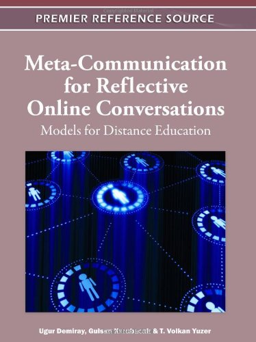 Meta-Communication for Reflective Online Conversations: Models for Distance Education