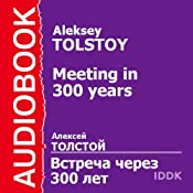 The Meeting 300 Years Later | [Aleksey Tolstoy]