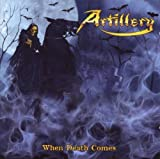 When Death Comes by Artillery [Music CD]