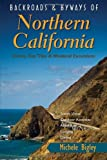 Search : Backroads &amp; Byways of Northern California: Drives, Day Trips and Weekend Excursions &#40;Backroads &amp; Byways&#41;
