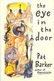 The Eye in the Door (0525938087) by Pat Barker