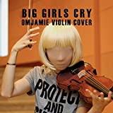 Big Girls Cry (Violin Cover) [Explicit]