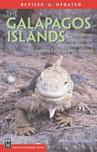 The Galapagos Islands The Essential Handbook for Exploring Enjoying and Understanding Darwin s Enchanted Islands089886710X