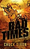 Bad Times: Book One: Cannibal Gold