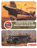 Airfix: Celebrating 50 years of the greatest modelling kits in the world (Airfix Products) Arthur Ward