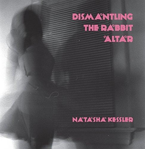 Dismantling the Rabbit Altar by Kessler, Natasha, <em>SDVIG</em> (alice blue books), co-writ (2014) Paperback (Co Writ compare prices)
