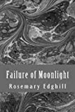 img - for Failure of Moonlight: The Collected Bast Shorter Works book / textbook / text book