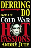 img - for DERRING-DO (COLD WAR, HOT PASSIONS, #3) book / textbook / text book