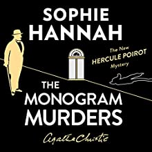 The Monogram Murders: The New Hercule Poirot Mystery Audiobook by Sophie Hannah Narrated by Julian Rhind-Tutt