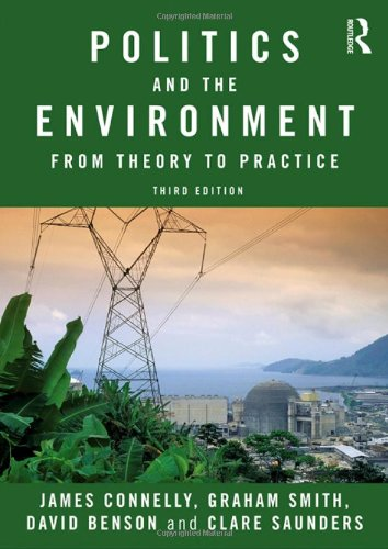 Politics and the Environment: From Theory to Practice (Environmental Politics)