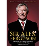 Sir Alex Ferguson: The Official Manchester United Celebration of 25 Years at Old Traffordby David Meek