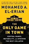 The Only Game in Town: Central Banks,...