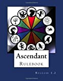 img - for Ascendant Rulebook: Release 1.2 book / textbook / text book