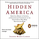 Hidden America: From Coal Miners to Cowboys, an Extraordinary Exploration of the Unseen People Who Make This Country Work Audiobook by Jeanne Marie Laskas Narrated by Jamie Heinlein