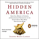 Hidden America: From Coal Miners to Cowboys, an Extraordinary Exploration of the Unseen People Who Make This Country Work | Jeanne Marie Laskas