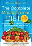img - for The Complete Mediterranean Diet: Everything You Need to Know to Lose Weight and Lower Your Risk of Heart Disease... with 500 Delicious Recipes book / textbook / text book