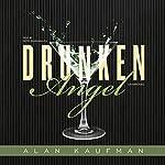 Drunken Angel | Alan Kaufman