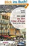 Ein Jahr an der C�te d'Azur: Reise in...