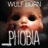 Phobia Hörbuch von Wulf Dorn Gesprochen von: David Nathan