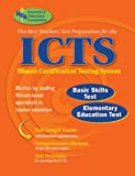 ICTS (REA) - The Best Test Prep for the IL Certification Testing System (ICTS Teacher Certification Test Prep) (0738601373) by The Editors of REA