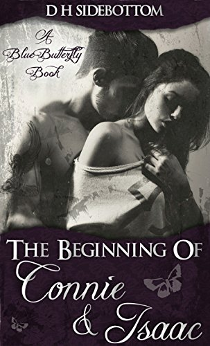 D H Sidebottom - The Beginning of Connie and Isaac: Blue Butterfly Series (The Blue Butterfly Book 3)