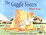 Gaggle Sisters River Tour, The (The Gaggle Sisters) (189422258X) by Jackson, Chris