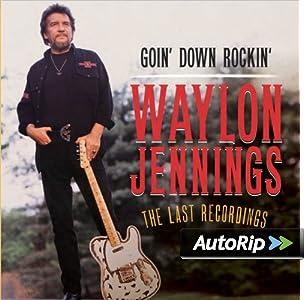 Goin Down Rockin: The Last Recordings