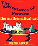 The Adventures of Penrose the Mathematical Cat (1884550142) by Pappas, Theoni
