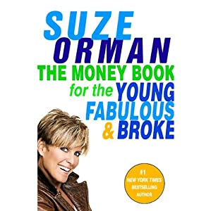 The Money Book for the Young, Fabulous, & Broke | [Suze Orman]