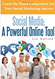Social Media: A Powerful Online Tool: Learn the Major Component For Your Social Marketing Success