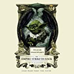 William Shakespeare's Star Wars – The Empire Striketh Back – Review