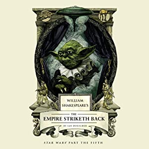 William Shakespeare's The Empire Striketh Back Performance