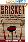Brisket: How to Smoke Backyard Texas...