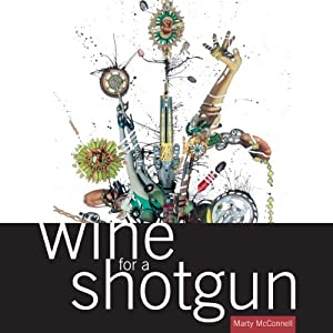 Wine for a Shotgun: Slam Poetry | [Marty McConnell]